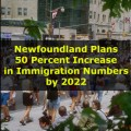 Newfoundland Plans 50 Percent Increase in Immigration Numbers by 2022
