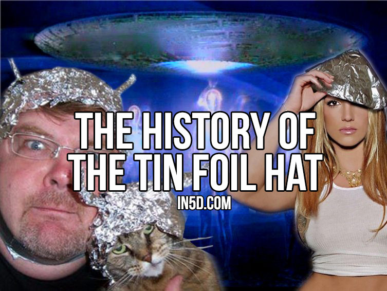 The History Of The Tin Foil Hat in5d
