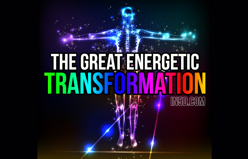 The Great Energetic Transformation