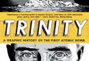 Trinity: A Graphic History of the first Atomic Bomb Book Review