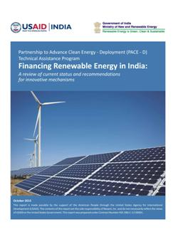 Financing Renewable Energy in India: A review of current status and recommendations for innovative mechanisms