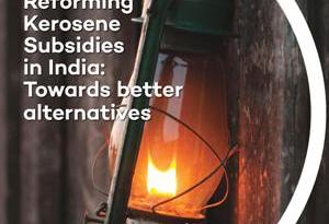 Reforming Kerosene Subsidies in India: Towards better alternatives