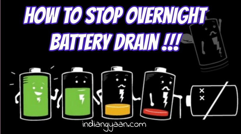 Stop Overnight Battery Drain of Phone