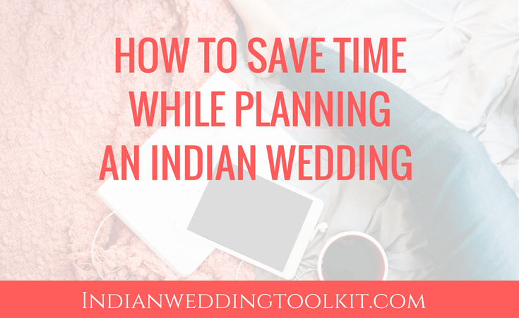 How to Save Time While Planning an Indian Wedding