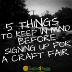 5 Things to Keep in Mind Before Signing up for a Craft Fair