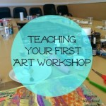 Teaching Your First Art Workshop