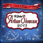 Who's Got Talent? A Global Artisan Showcase 2015