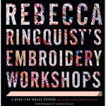 Book Review- Rebecca Ringquist's Embroidery Workshops
