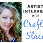 Indie Artist Interview- Crafty Staci