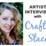 Indie Artist Interview- Crafty Staci