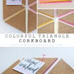 DIY Easy Colorful Triangle Cork Board