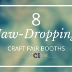 8 Jaw-Dropping Craft Fair Booth Display Ideas