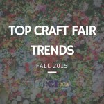 Top Craft Fair Trends for Fall 2015