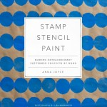 Interview  with Anna Joyce, Author of Stamp Stencil Paint + GIVEAWAY