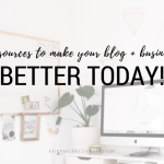 6 Resources You Need NOW to Make Your  Business and Blog ROCK!
