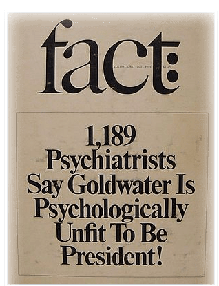 Fact Magazine article that prompted the controversy about whether psychiatrists should publicly discuss mental health of public figures they haven't actually seen.