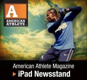 AMERICAN ATHLETE MAGAZINE IPAD American Athlete Magazine Launches Premiere Issue for iPad