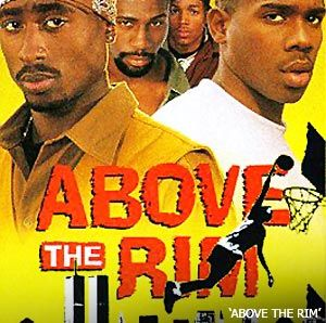 Above The Rim  The 10 Best Basketball Films of All Time!!