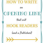 How to Write an Opening Line that Will Hook Readers (and a Publisher!)