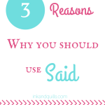 "3 Reasons Why You Should Use ""Said"""