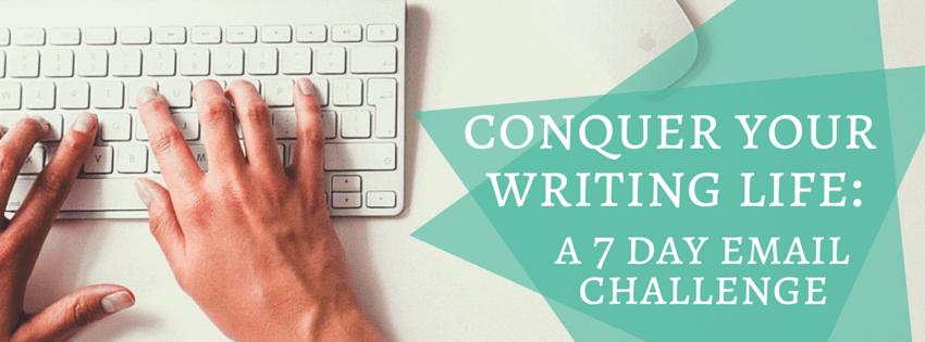 Conquer Your Writing Life: a 7 day email challenege for becoming a more efficient, organized writer!