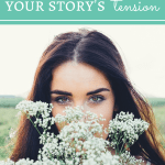 5 Ways to Increase Your Story's Tension