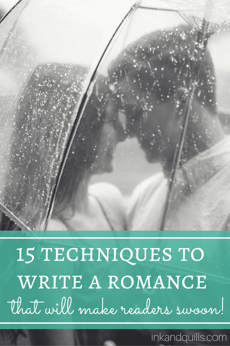 15 Techniques to Write a Romance That Will Make Readers Swoon (Part ...