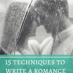15 Techniques to Write a Romance That Will Make Readers Swoon (Part I)