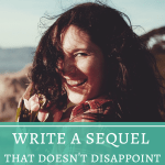 Write a Sequel That Doesn't Disappoint: Part II