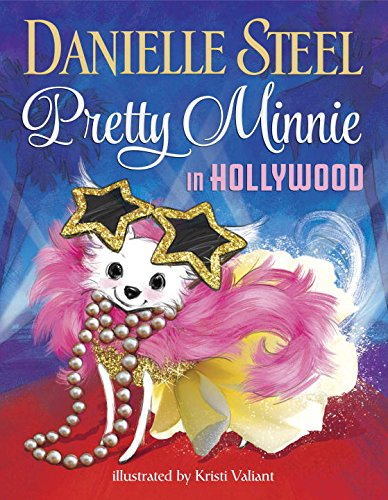Children's Book Pretty Minnie in Hollywood BY Danielle Steel Illustrated by Kristi Valiant