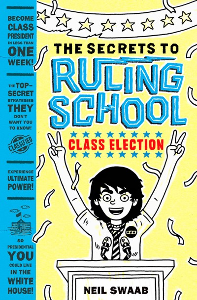 Secrets to Ruling School #2 Class Election By Neil Swaab