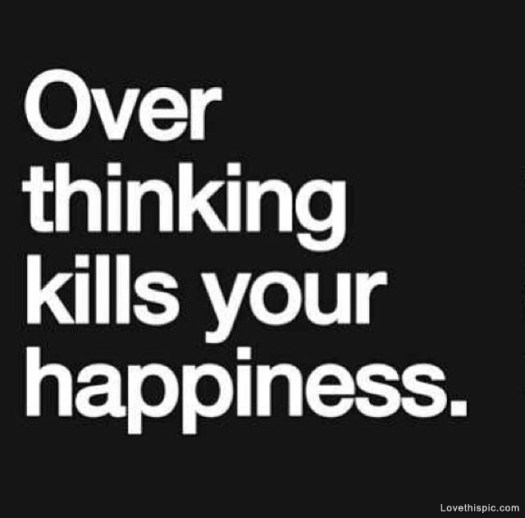 60839-Over-Thinking-Kills-Your-Happiness