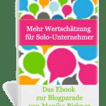 """Blogparade: """"Mehr Wertschätzung für Solo Unternehmer"""" von Monika Birkner"""