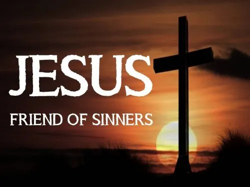 Jesus friend of sinners