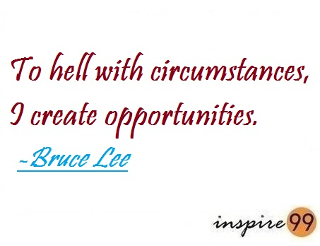 To hell with circumstances!
