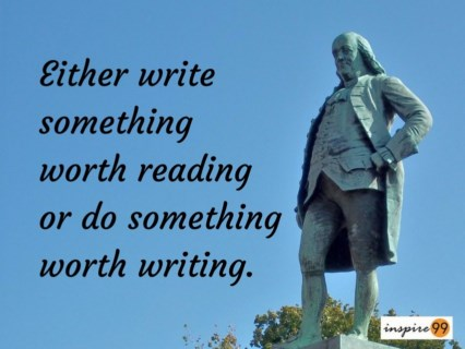 benjamin franklin quote either do something, do something worth reading quote, read something quote, ben franklin quote
