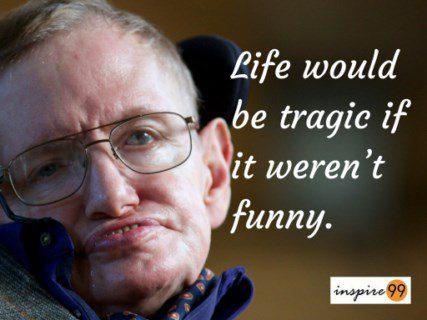 Stephen Hawking sense of humor, Stephen Hawking humor, Stephen Hawking quote