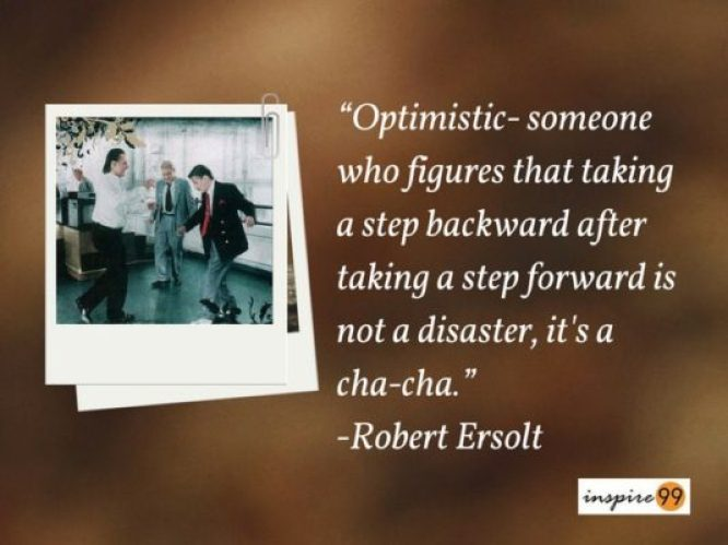 Definition of optimist, optimist definition, optimist quotes, optimism quote, robert ersolt quote optimist