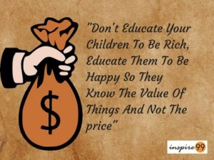 Don't Educate Your Children To Be Rich meaning, quotes and their meaning, daily inspirational quotes, motivational quotes for life, money quotes