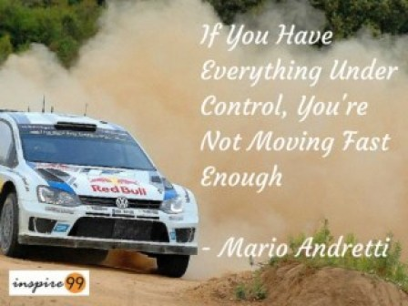 everything under control, things in control quote and meaning, not moving fast enough quote and meaning, mario andretti quote and meaning