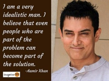 I am a very idealistic man- Aamir Khan Quotes