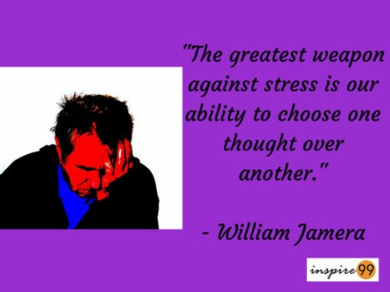 greatest weapon against stress quote and meaning, quote analysis stress, stress quote and meaning, william jarera stress quote and meaning