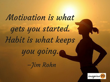 habit keeps us going quote and meaning, habits in life quote meaning, motivation gets us started quote and meaning, motivation and habit quote and meaning