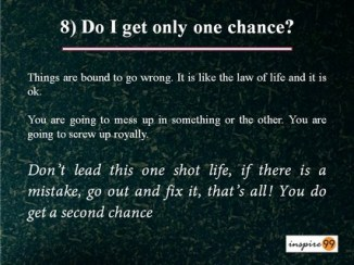 chances in life, facing failure in life, chance at something in life, only chance at life