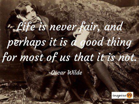 life is never fair oscar wilde, oscar wilde quotes, oscar wilde quote meaning