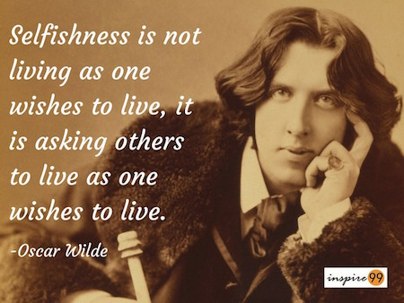 oscar wilde selfishness quote, oscar wilde quote collection, oscar wilde quotes