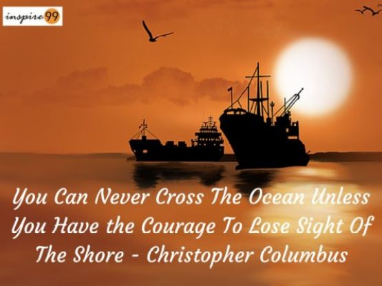 christopher columbus quotes, you cant cross the ocean quotes, inspirational quotes, quote of the day, inspire99 quotes