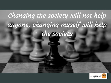 changing myself in society, changing in society, changing society