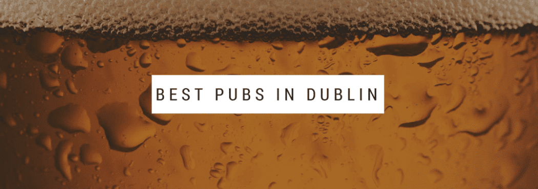 Best Pubs and Bars in Dublin