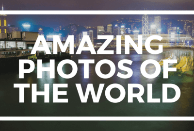 Amazing Photos of the World